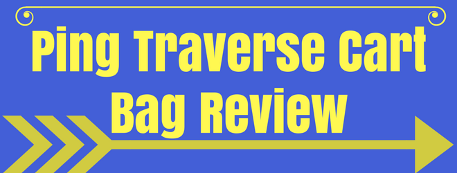 ded60f2a5b16 Ping Traverse Cart Bag Review