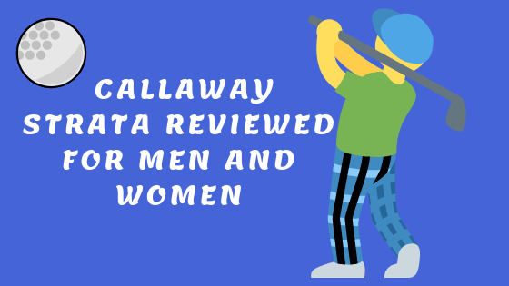 Feature Image of Callaway Strata Review for Men and Women