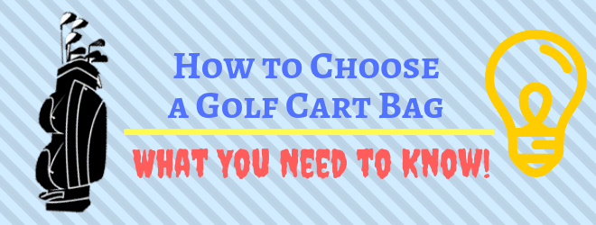 How to Choose a Golf Cart Bag